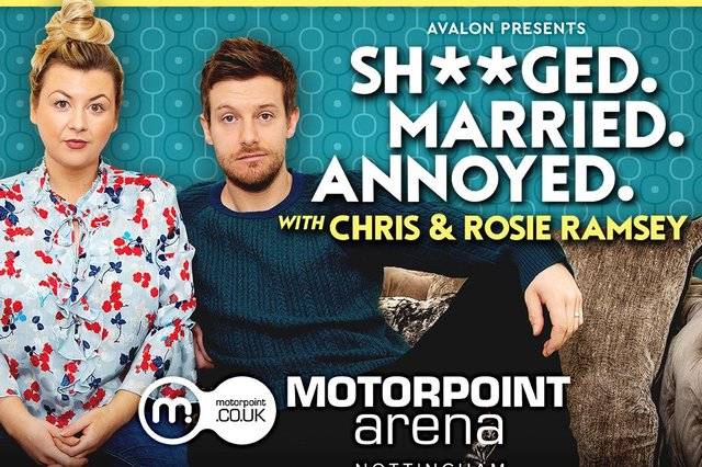 Chris and Rosie Ramsey can be seen later this year at Nottingham Motorpoint Arena